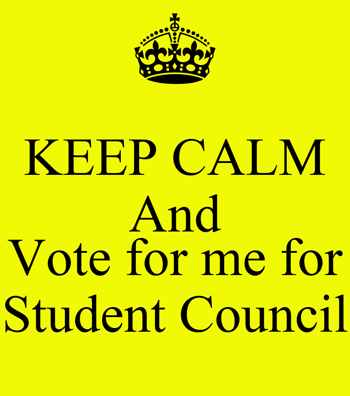 KEEP CALM And Vote for me for Student Council Poster ...