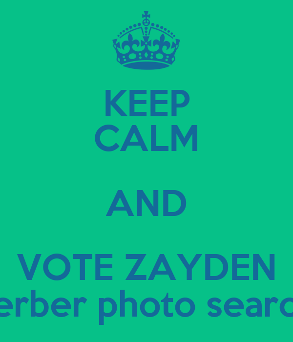 KEEP CALM AND VOTE ZAYDEN for the Gerber photo search contest