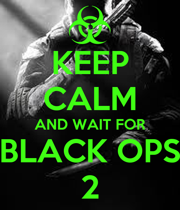 Keep calm and wait for black ops 2 poster connor keep calm o matic - Black and wait ...