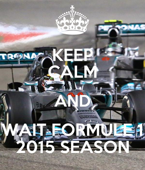 keep calm and wait formule 1 2015 season poster mike keep calm o matic. Black Bedroom Furniture Sets. Home Design Ideas