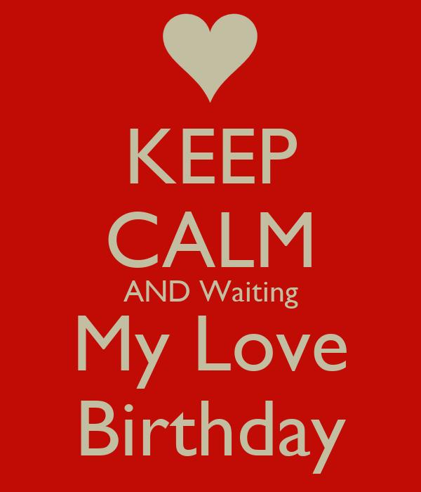 Keep Calm And Waiting My Love Birthday Poster Yehia Keep Calm O