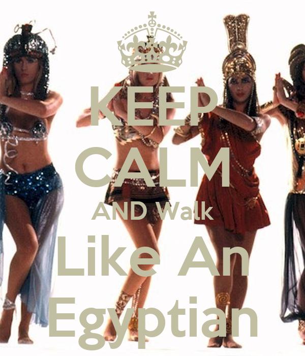 keep-calm-and-walk-like-an-egyptian-41.p