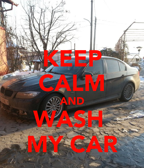 keep calm and wash my car poster allex keep calm o matic. Black Bedroom Furniture Sets. Home Design Ideas