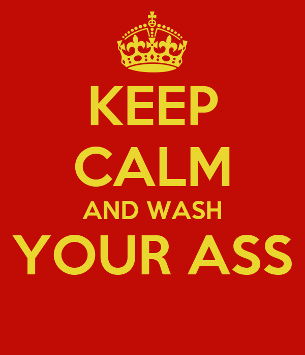 Wash Your Ass 52