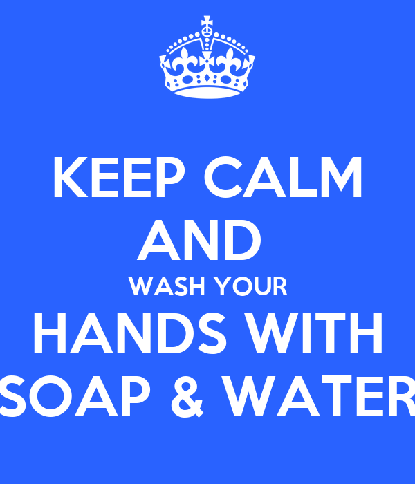 KEEP CALM AND WASH YOUR HANDS WITH SOAP & WATER Poster | DANIEL ...