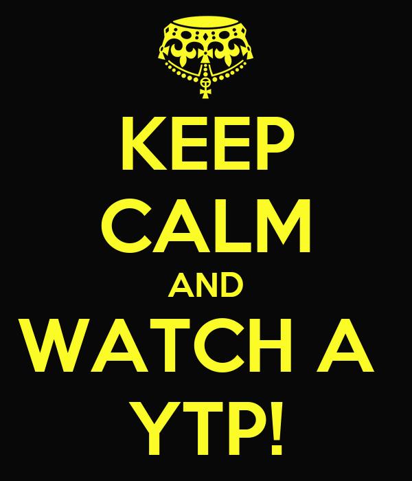Annonce générale Keep-calm-and-watch-a-ytp