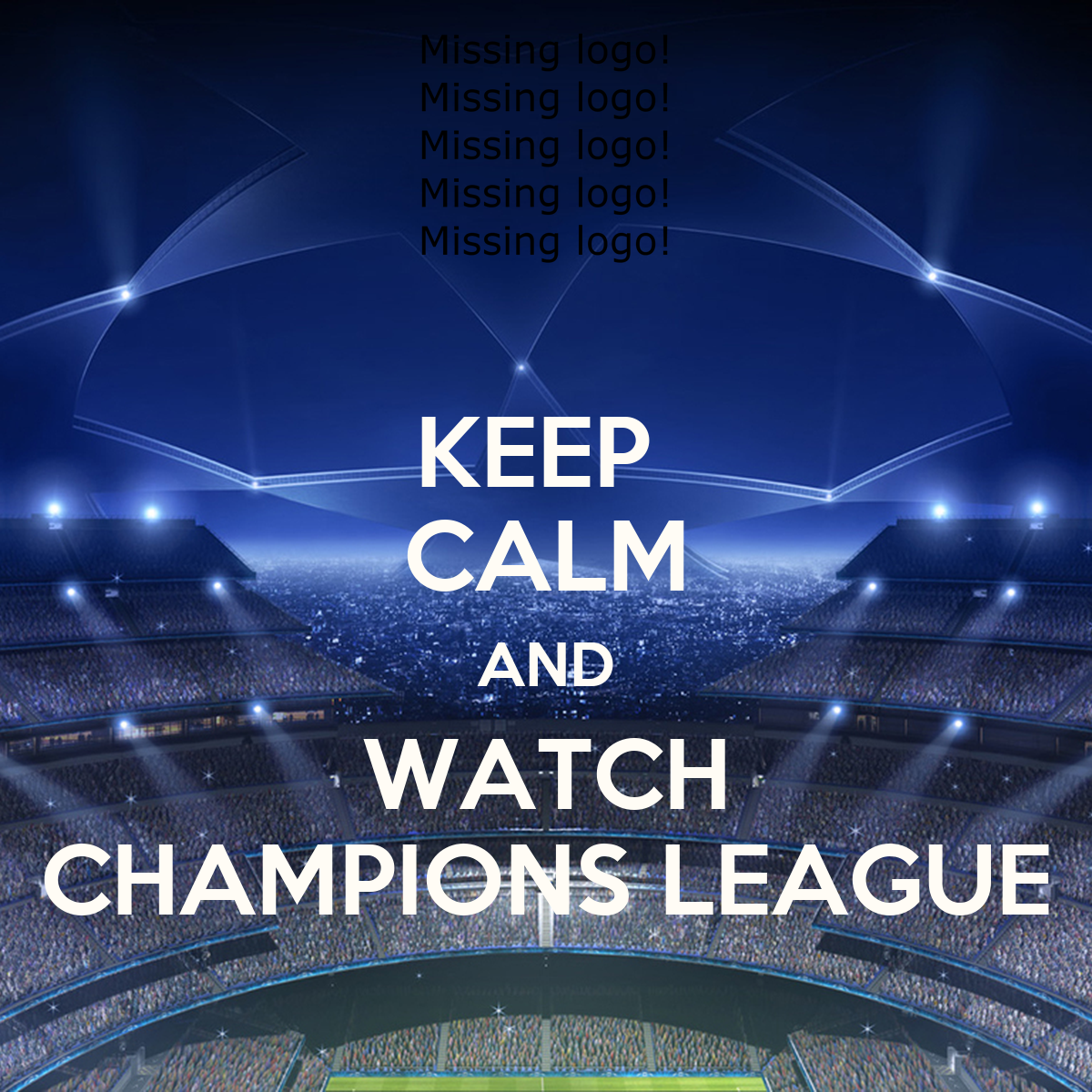 Champions League: KEEP CALM AND WATCH CHAMPIONS LEAGUE Poster