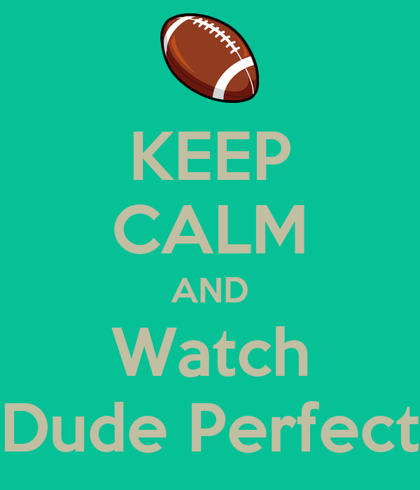 Keep calm and watch dude perfect poster dive keep calm for Dude perfect logo wallpaper