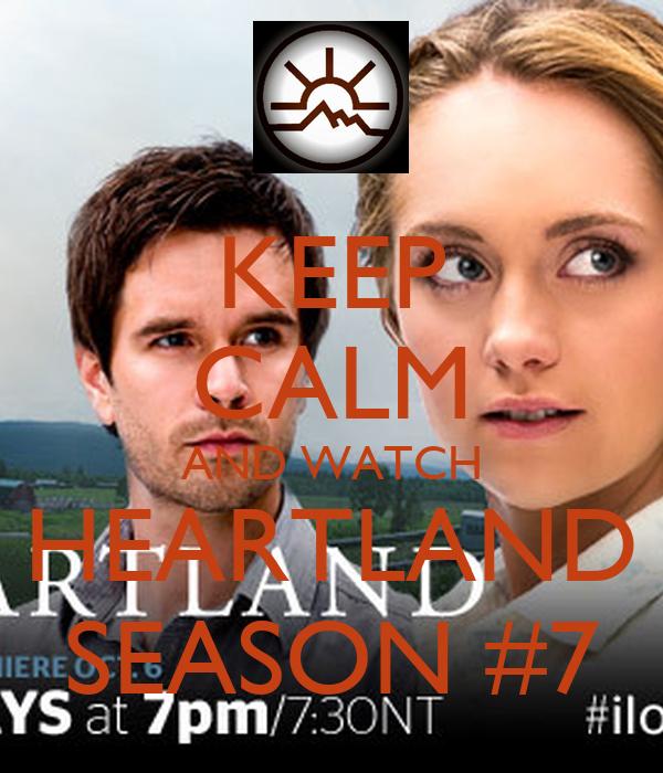 KEEP CALM AND WATCH HEARTLAND SEASON #7 - KEEP CALM AND ...