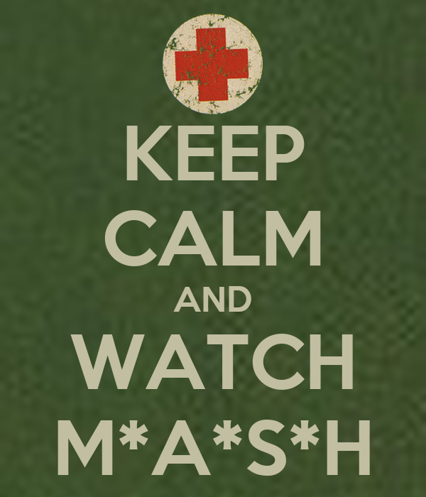 Keep Calm And Watch Mash Poster Laura Keep Calm O Matic