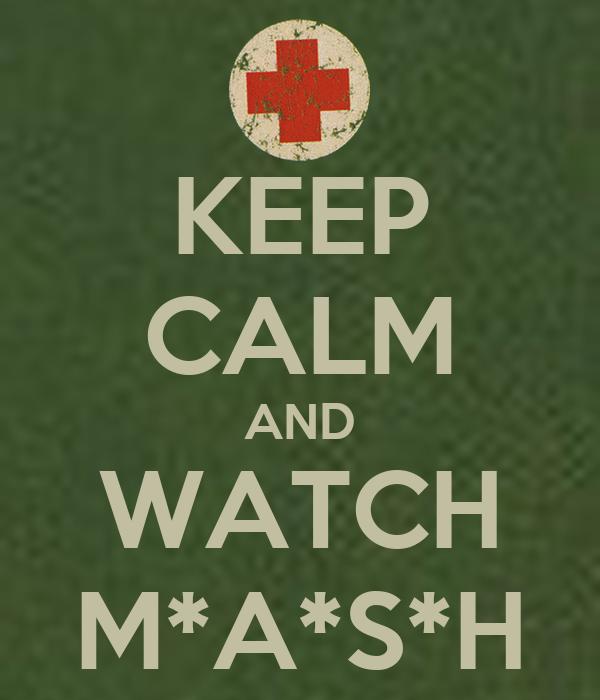 Keep Calm And Watch Mash Poster Laura Keep Calm O Matic