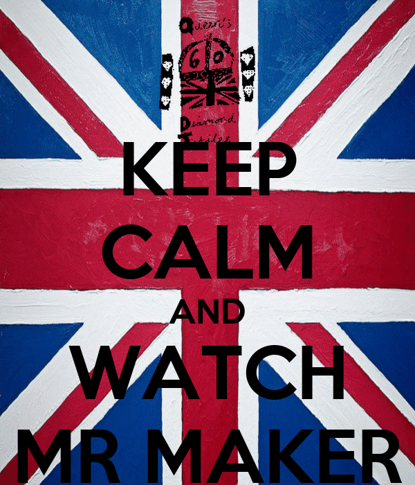 KEEP CALM AND WATCH MR MAKER Poster | sam | Keep Calm-o-Matic