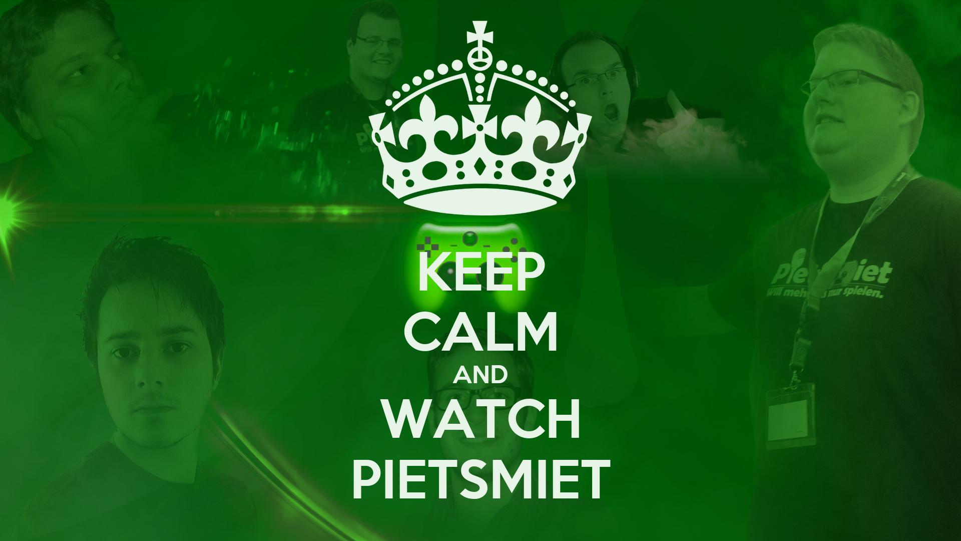 KEEP CALM AND WATCH PIETSMIET Poster