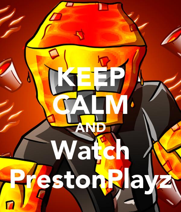 KEEP CALM AND Watch PrestonPlayz Poster