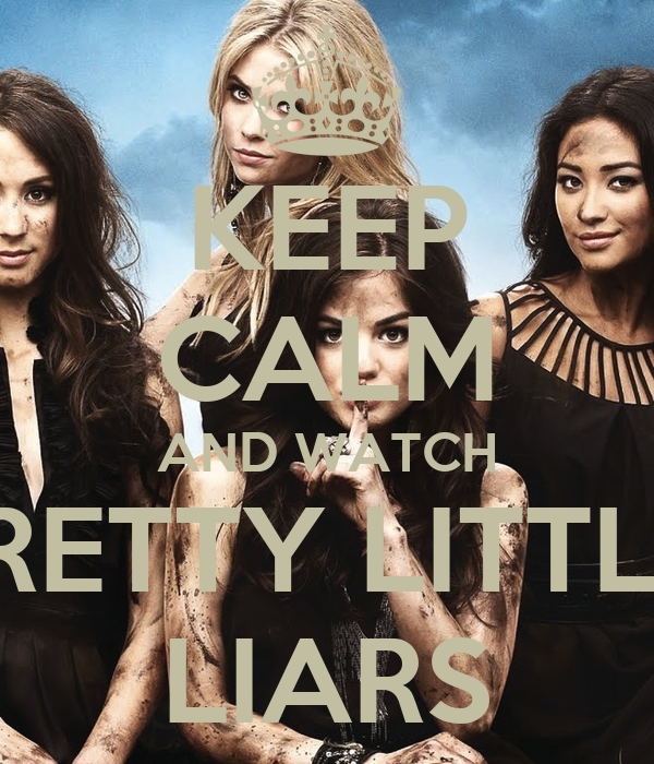keep calm and watch pretty little liars keep calm and carry on Watch Pretty Little Liars Season 1 – 4 Online 600x700