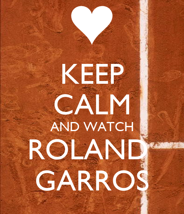 Roland Garros 2014: THE DRAW IS OUT/Order of Play - Page 2 Keep-calm-and-watch-roland-garros-2