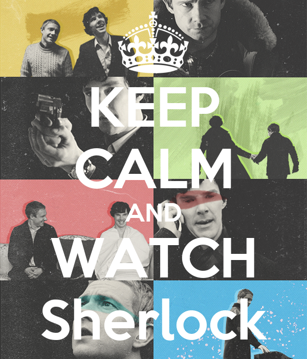 KEEP CALM AND WATCH Sherlock - KEEP CALM AND CARRY ON Image Generator