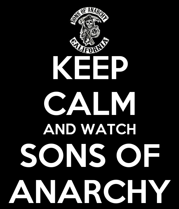 keep calm and watch sons of anarchy keep calm and carry on image Watch Sons of Anarchy Season 1 – 6 Online 600x700