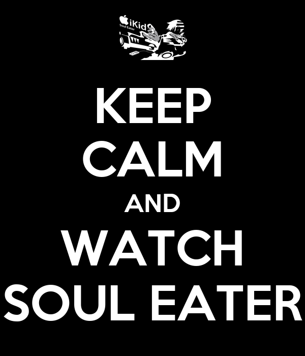 keep-calm-and-watch-soul-eater-20.png