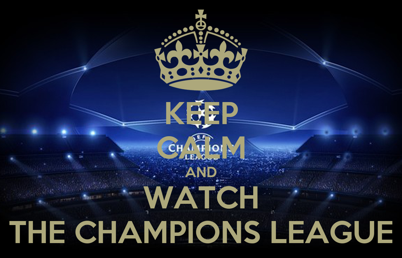 KEEP CALM AND WATCH THE CHAMPIONS LEAGUE Poster