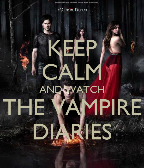 keep calm and watch the vampire diaries keep calm and carry on Watch The Vampire Diaries Online Free Streaming 600x700