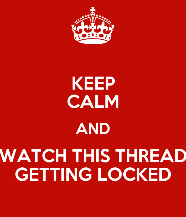 keep-calm-and-watch-this-thread-getting-