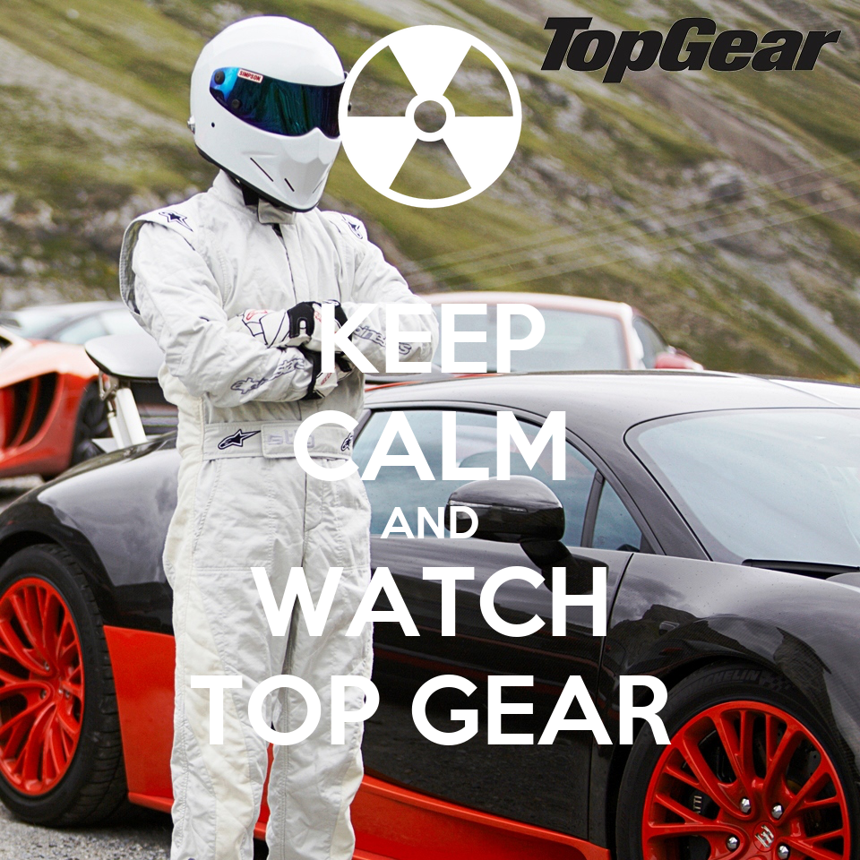 keep calm and watch top gear poster shreyash keep calm o matic. Black Bedroom Furniture Sets. Home Design Ideas