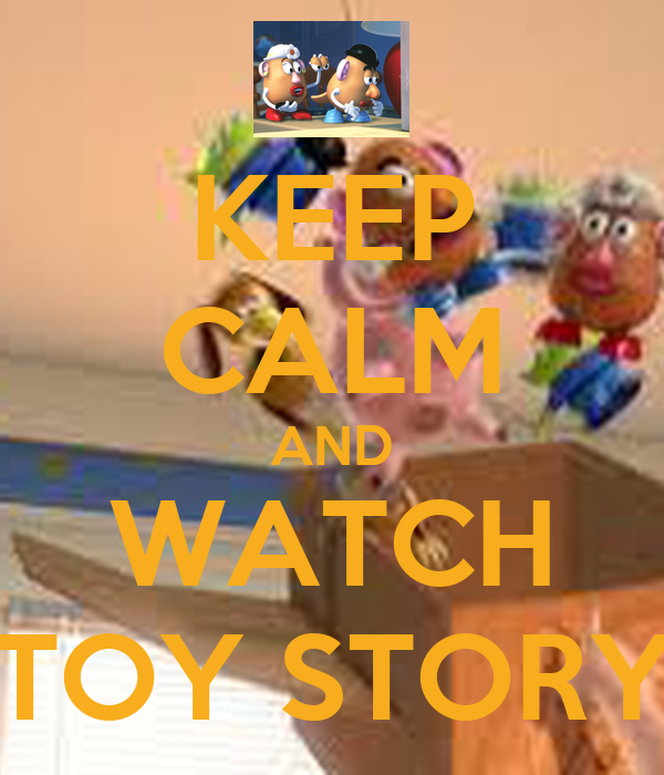 Dach Toy Story : Keep calm and watch toy story carry on