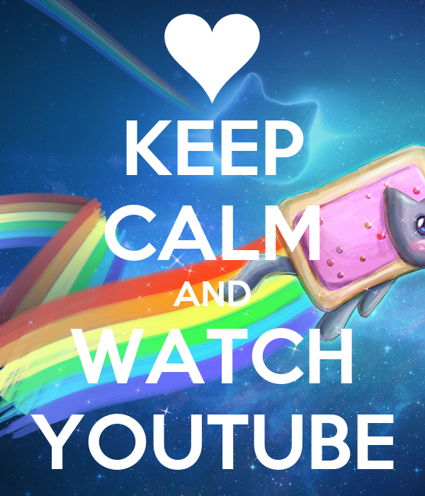 KEEP CALM AND WATCH YOUTUBE - KEEP CALM AND CARRY ON Image Generator: keepcalm-o-matic.co.uk/p/keep-calm-and-watch-youtube-217