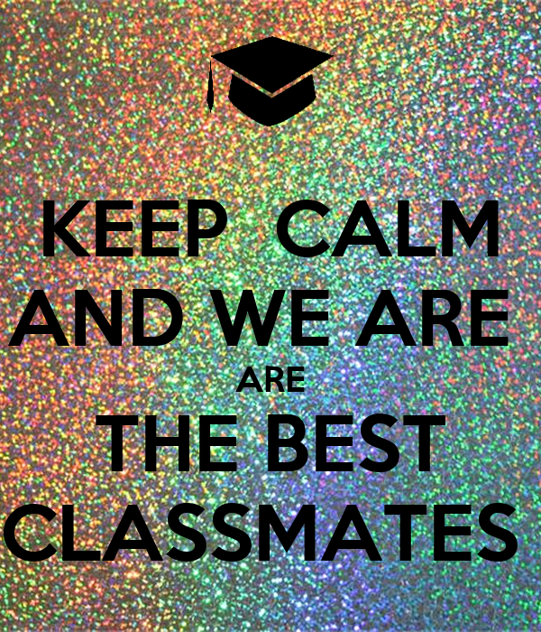 keep calm and we are are the best classmates poster alda keep