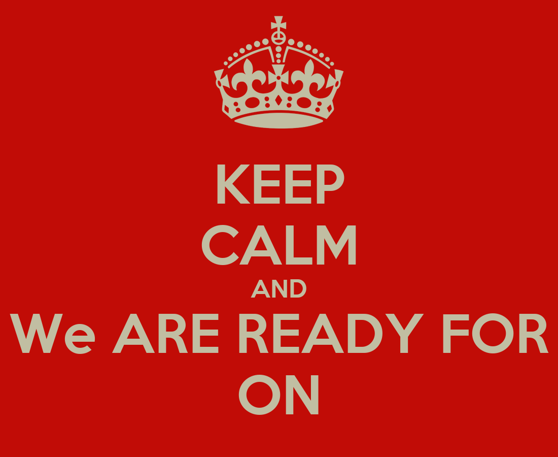 Keep calm and we are ready for on poster aa keep calm o matic