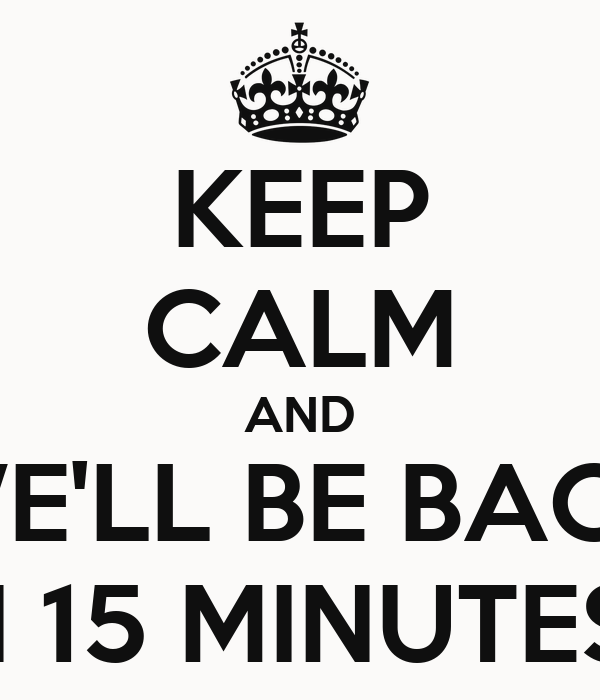 We Ll Be Back In 15 Minutes Poster