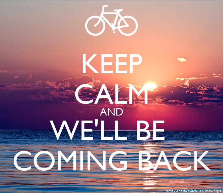 Rooms: KEEP CALM AND WE'LL BE COMING BACK Poster