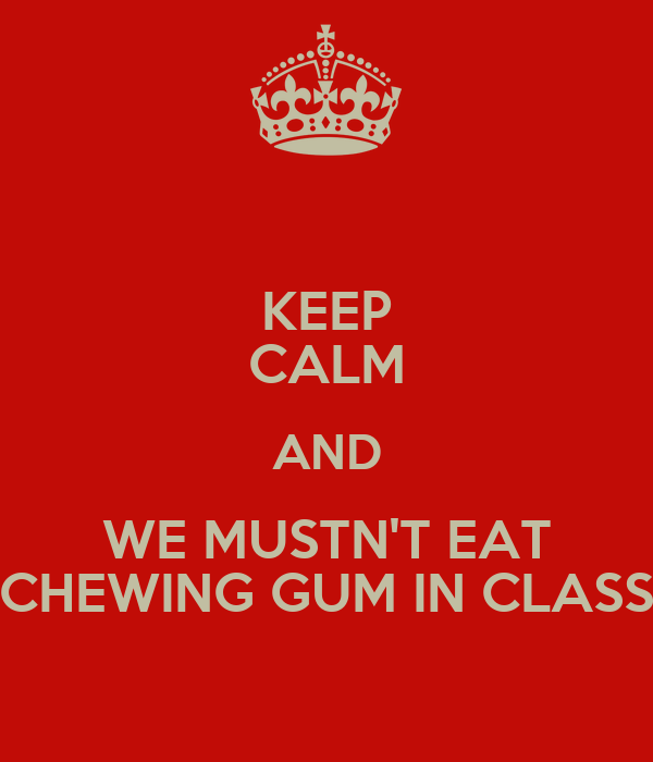 should students be alloud to chew gum in class essay A very bright middle-school student named arun dhingra just sent me a  persuasive essay he wrote about why chewing gum should be allowed.