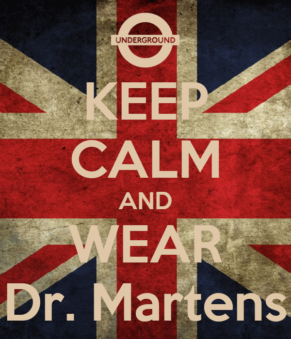 KEEP CALM AND WEAR Dr. Martens Poster | Efie | Keep Calm-o