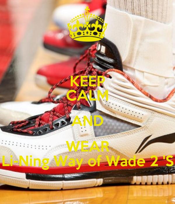 Keep Calm And Wear Li Ning Way Of Wade 2 39 S Poster