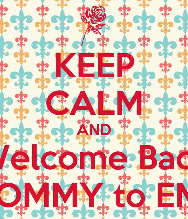keep calm and welcome back mommy to ems poster irene keep calm o matic. Black Bedroom Furniture Sets. Home Design Ideas