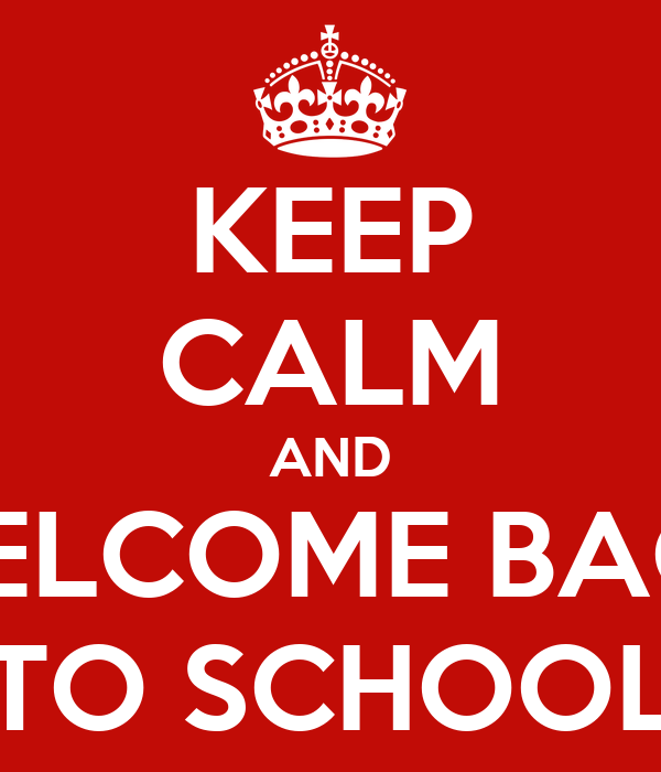 KEEP CALM AND WELCOME BACK TO SCHOOL Poster Ingrid