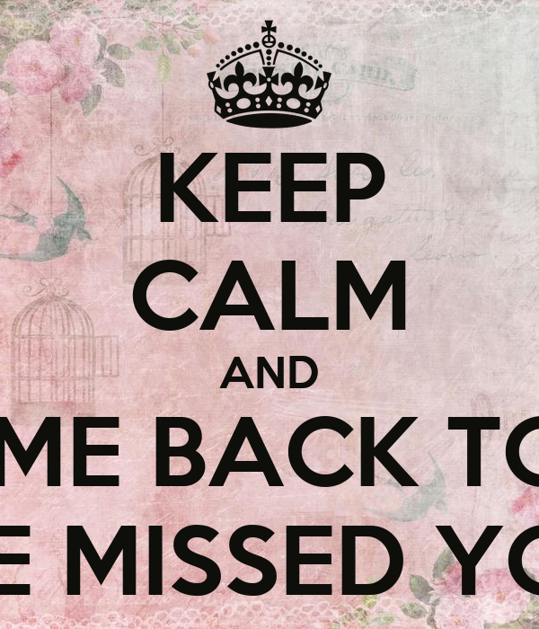 Back To Work Quotes After Vacation: KEEP CALM AND WELCOME BACK TO WORK WE MISSED YOU Poster