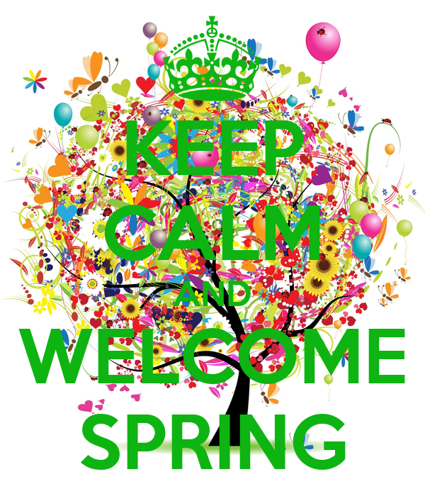 Welcome Spring Keep calm and welcome spring