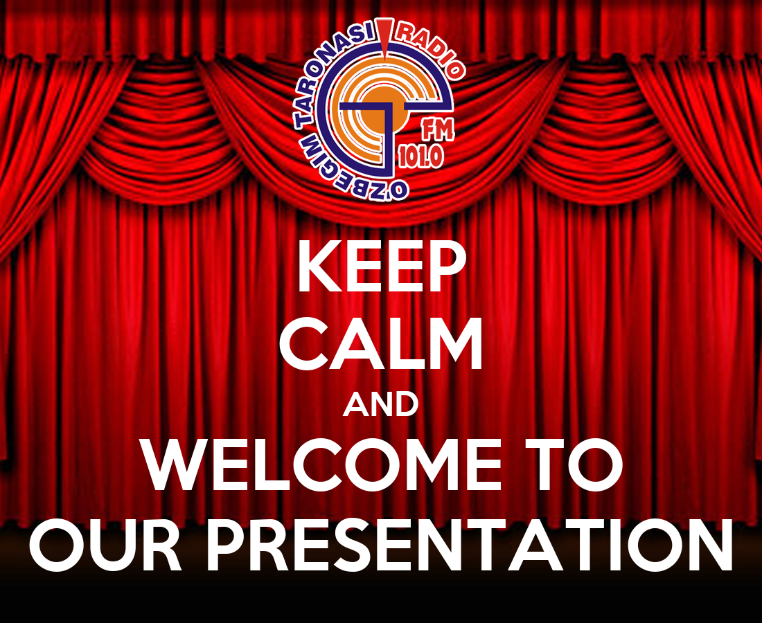 KEEP CALM AND WELCOME TO OUR PRESENTATION Poster