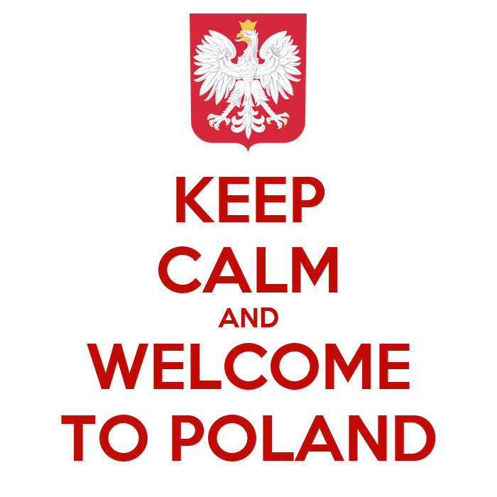Źródło: http://www.keepcalm-o-matic.co.uk/p/keep-calm-and-welcome-to-poland-2/