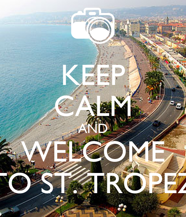 keep calm and welcome to st tropez poster mrs. Black Bedroom Furniture Sets. Home Design Ideas