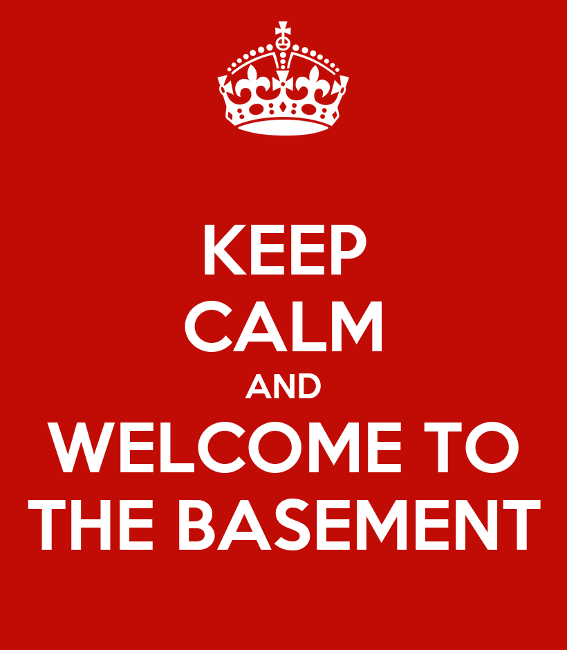 keep calm and welcome to the basement keep calm and carry on image