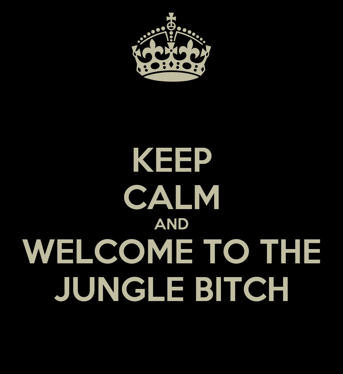 Cambio de GM Keep-calm-and-welcome-to-the-jungle-bitch-8