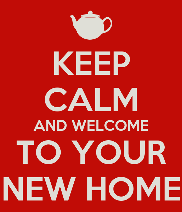 Keep calm and welcome to your new home poster jade for Enjoy your new home images