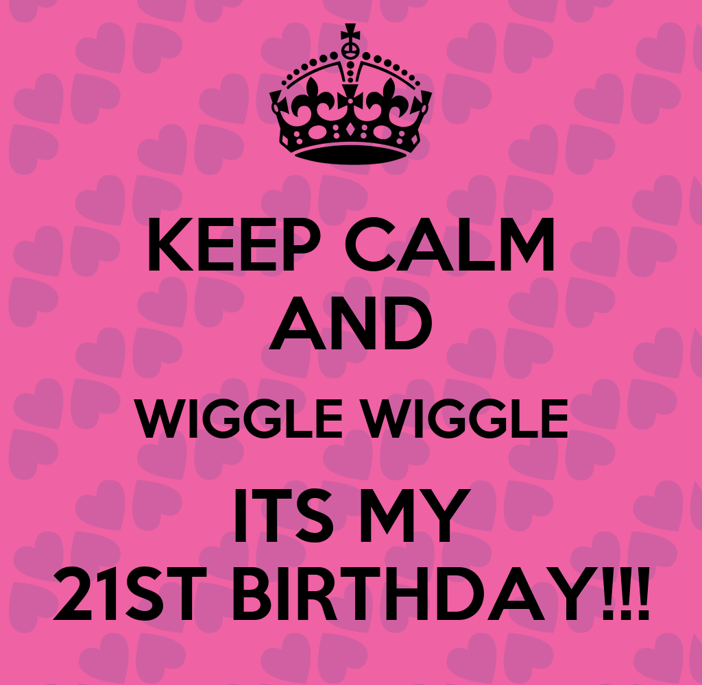 Calm Quotes: The Gallery For --> Keep Calm 21st Birthday Quotes