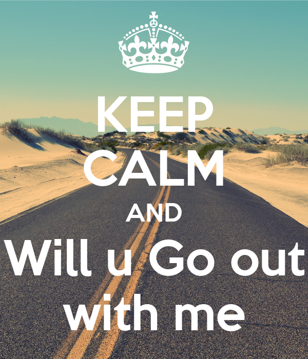 Will u go out with me pictures