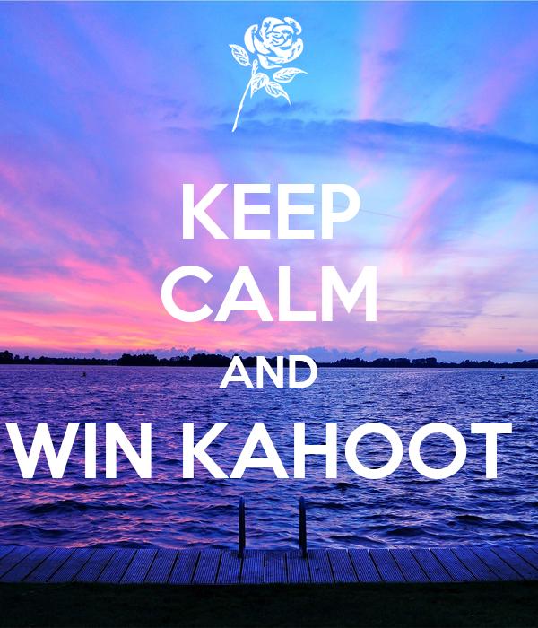 keep calm and win kahoot 1