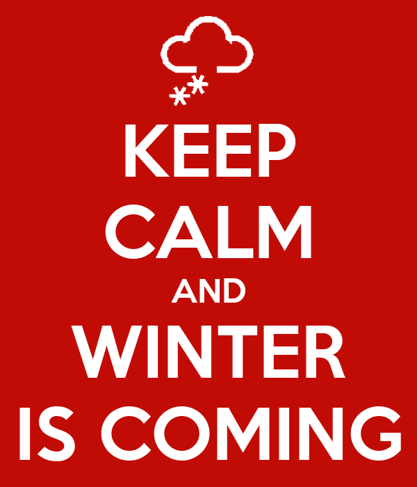 KEEP CALM AND WINTER IS COMING Poster  DESER  Keep Calm-o-Matic
